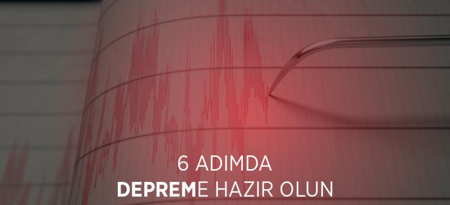 6 ADIMDA DEPREME HAZIR OLUN