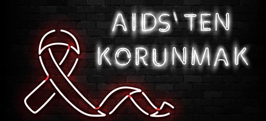 AIDS'TEN KORUNMAK MÜMKÜN!