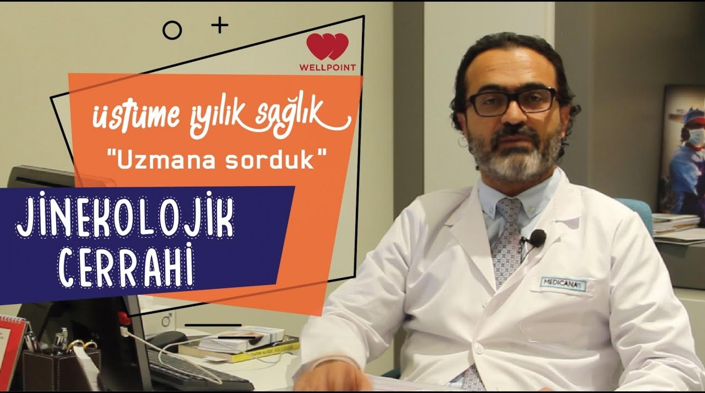 Uzmana Sorduk: Jinekolojik Cerrahi